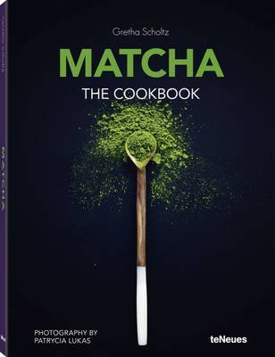 Matcha: The Cookbook