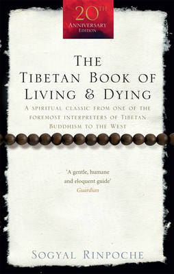 Tibetan Book of Living and Dying: A Spiritual Classic from One of the Foremost Interpreters of Tibetan Buddhism to the West