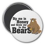 Magnet - Dip Me in Honey - Bears Magnet