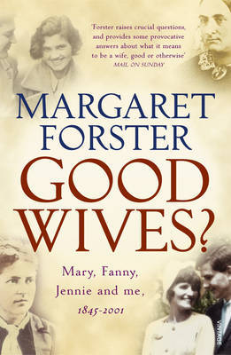 Good Wives? Mary, Fanny, Jennie and Me 1845-2001