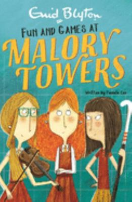 Fun and Games (#10 Malory Towers)