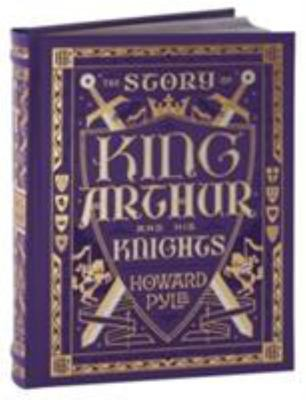The Story of King Arthur and his Knights (Leather Bound)