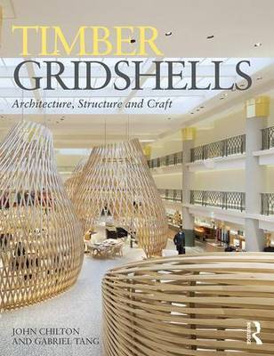 Timber Gridshells - Architecture, Structure and Craft