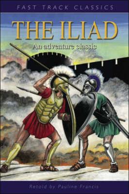 The Iliad (Fast Track Classics)