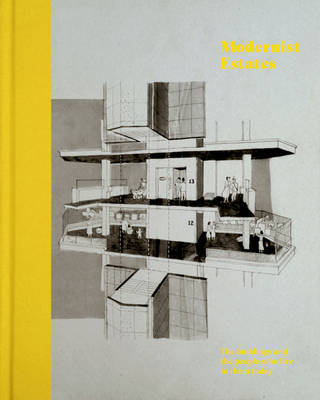 Modernist Estates - The Buildings and the People Who Live in Them
