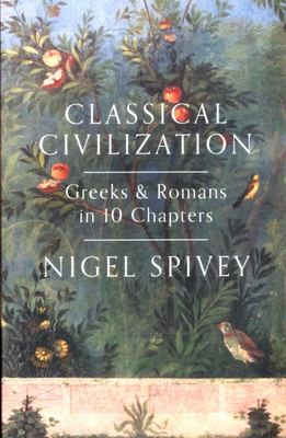Classical Civilization: A History in Ten Chapters