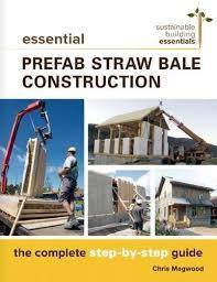 Essential Prefab Straw Bale Construction:The Complete Step-by-Step Guide