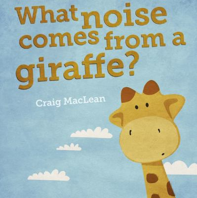 What Noise Comes from a Giraffe? (HB)