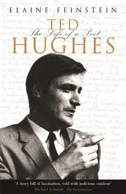 Ted Hughes: The Biography of a Poet