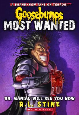 Dr Maniac Will See You Now (Goosebumps Most Wanted #5)