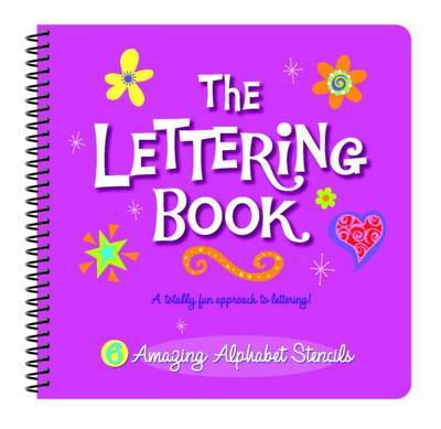 The Lettering Book: A Totally Fun Approach to Lettering!