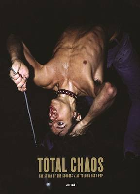 Total Chaos : Iggy Pop's Story of the Stooges