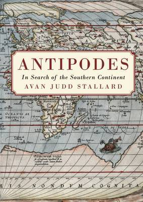 Antipodes : In Search of the Southern Continent