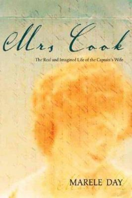 Mrs Cook:The Real and Imagined Life of the Captain's Wife