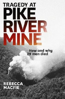 Tragedy at Pike River Mine: How and Why 29 Men Died