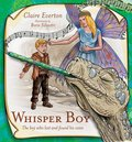 Whisper Boy: The Boy Who Lost and Found His Voice (HB)