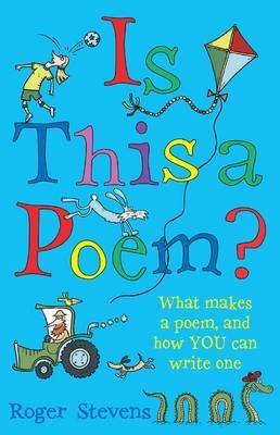 Is This a Poem? What Makes a Poem and How You Can Write One