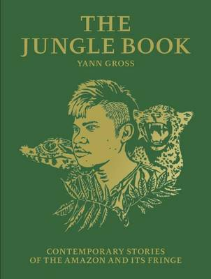 The Jungle Book: Contemporary Stories of the Amazon and its Fringe