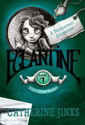 Eglantine: Allies ghost Hunters #1
