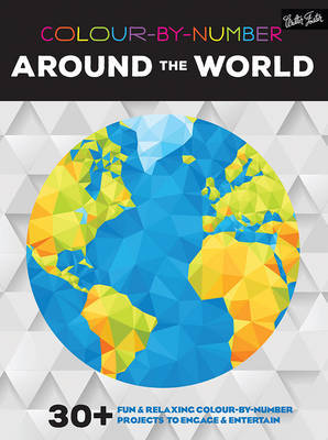 Colour-by-Number: Around the World: 30+ Fun  Relaxing Colour-by-Number Projects