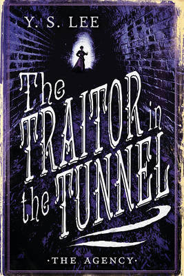 The Traitor in the Tunnel (The Agency #3)