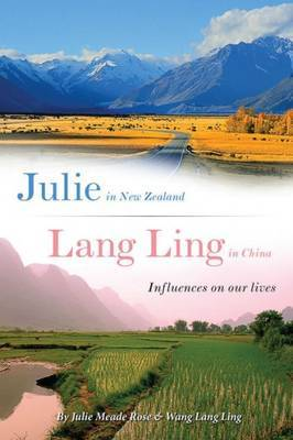 Julie in New Zealand Lang Ling in China: Influences on Our Lives