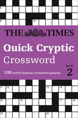 The Times Quick Cryptic Crossword Book 2: 100 Challenging Quick Cryptic Crosswords from the Times