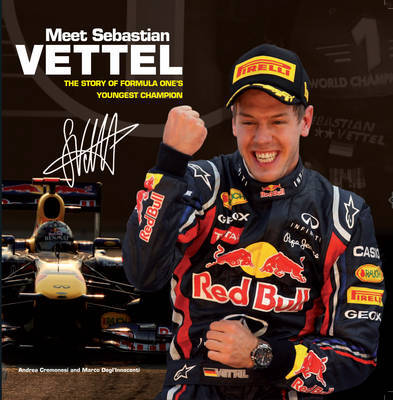 Meet Sebastian Vettel: The Story of Formula One's Youngest Champion