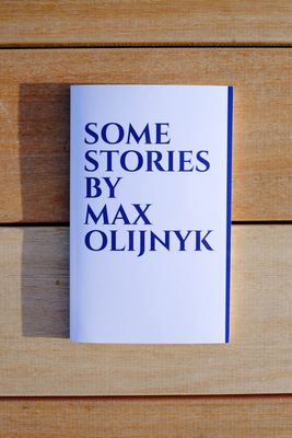 Some Stories by Max Olijnyk