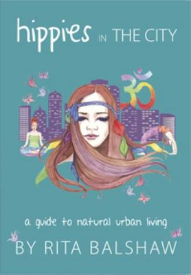 Hippies in the City: Guide to Natural Urban Living