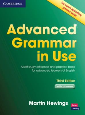 Advanced Grammar in Use Book with Answers: A Self-study Reference and Practice Book for Advanced Learners of English, with Answers