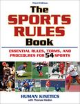 The Sports Rules Book: Essential Rules, Terms, and Procedures for 54 Sports