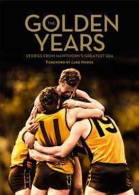 Golden Years: Stories from Hawthorn's Greatest Era