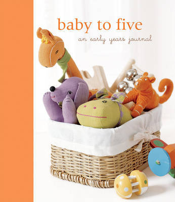 Baby to five an early years journal by ryland peters small baby to five an early years journal negle Gallery