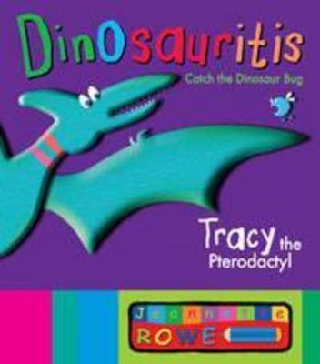 Tracy the Pterodactyl (Dinosauritis)