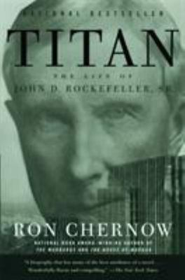 Titan: The Life of John D. Rockefeller Sr