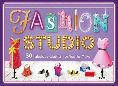 Fashion Studio: 50 Fabulous Outfits For You To Make