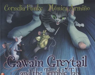 Gawain Greytail and the Terrible Tab (Picture Book IA 3-5)