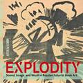 Explodity - Sound, Image, and Word in Russian Futurist Book Art