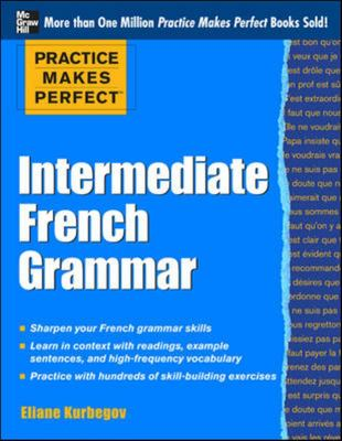 Practice Makes Perfect Intermediate French Grammar: With 145 Exercises