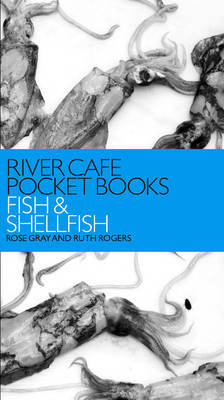 River Cafe Pocket Books: Fish & Shellfish