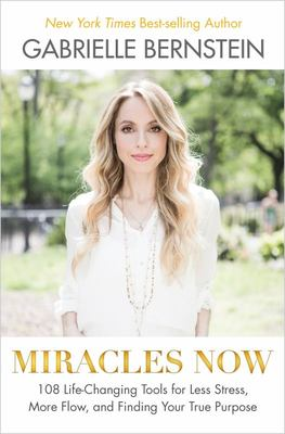 Miracles Now - 108 Life-Changing Tools