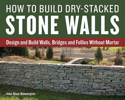 How to Build Dry-Stacked Stone