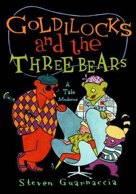 Goldilocks and the Three Bears: A Tales Moderne