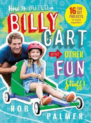 How to Build a Billy Cart and Other Fun Stuff