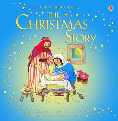 The Christmas Story (Usborne Bible Tales)