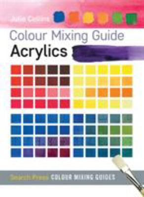 Acrylics Colour Mixing Guide