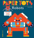 Robots: 12 Paper Robots to Build (Paper Toys)