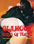Glamour Girls of Tokyo: Erotic Photography from Classic Japanese Men's Magazines (Glamour Girls Volume 2)