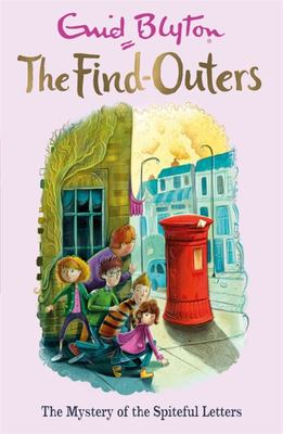 The Mystery of the Spiteful Letters (Five Find Outers #4)